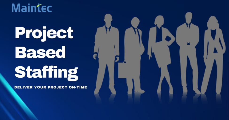 Have a project but can't find the right talent? Let Maintec handle all your worries!
